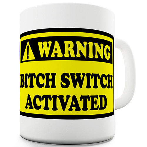 Bitch Switch Funny Mug