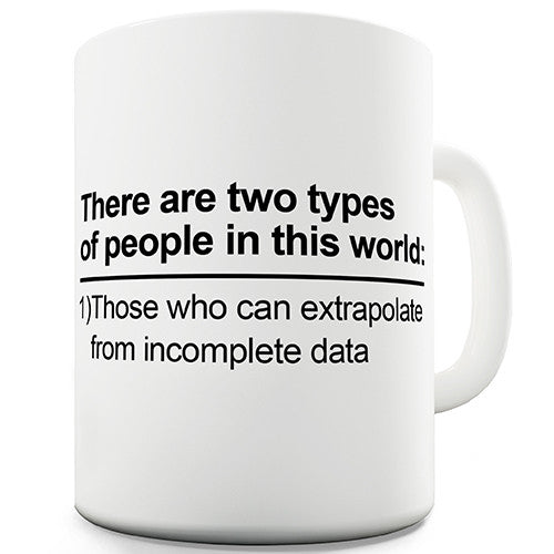 There Are Two Types Of People Novelty Mug