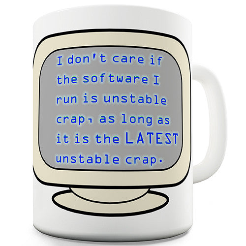 I Don't Care If The Software Is Crap Novelty Mug