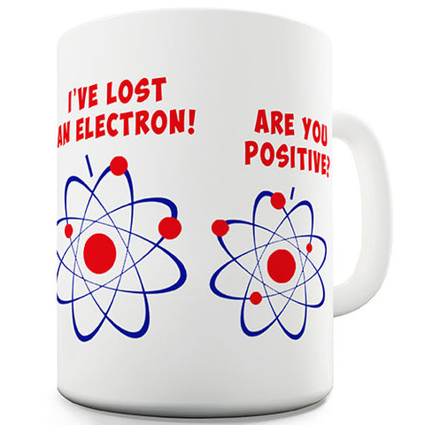 I've Lost An Electron Novelty Mug