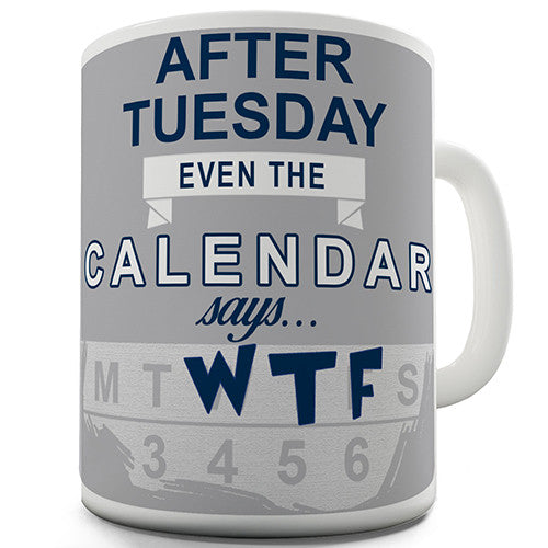 Calendar Says WTF Novelty Mug