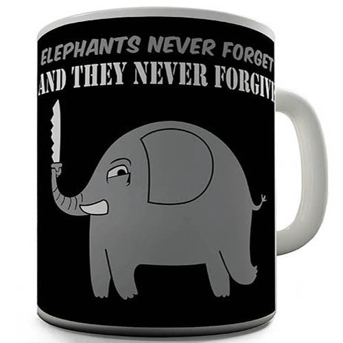 Elephants Never Forget Novelty Mug