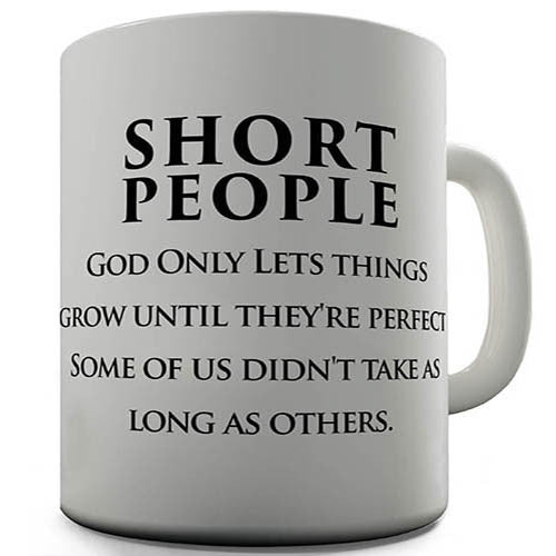 Short People Funny Mug
