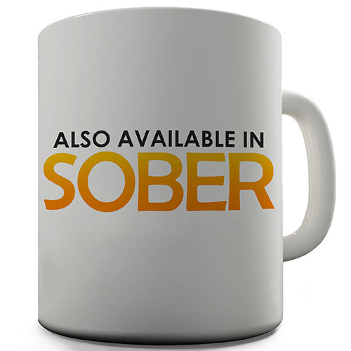 Also Available In Sober Novelty Mug