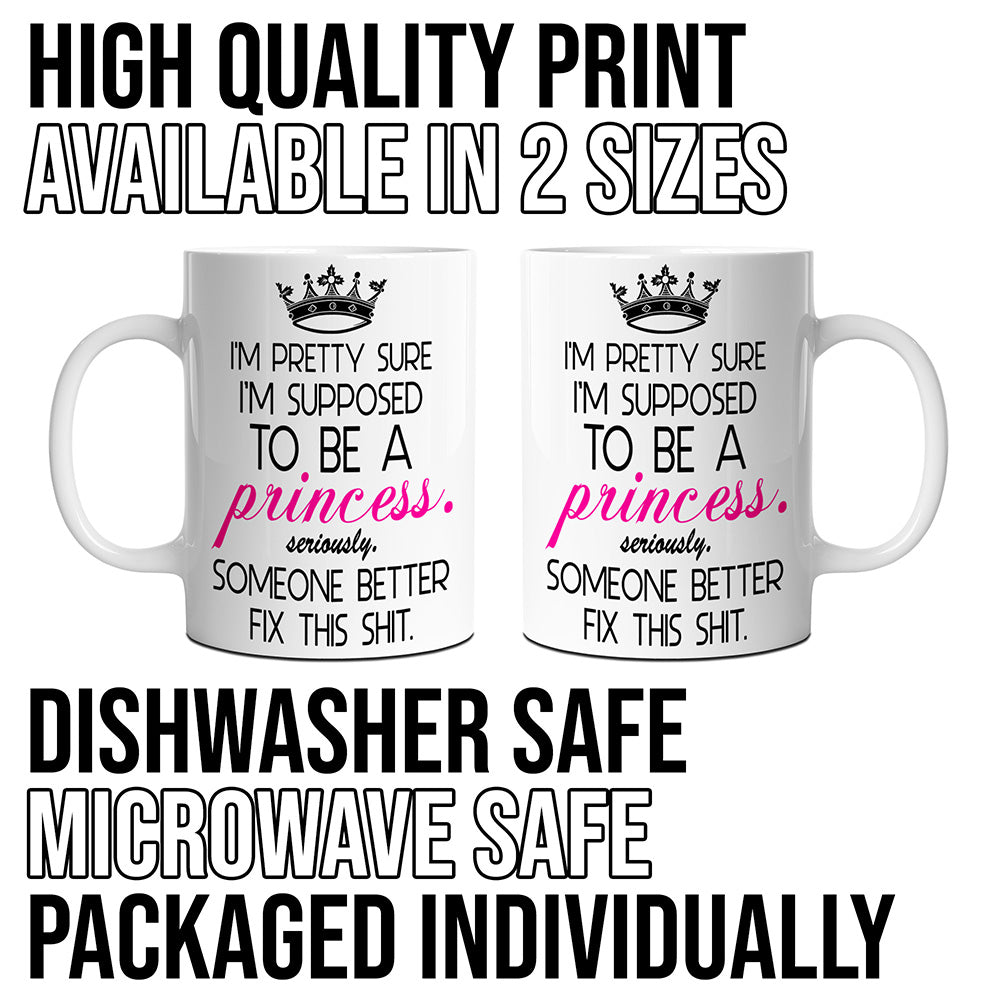 I'm Supposed To Be A Princess Novelty Mug