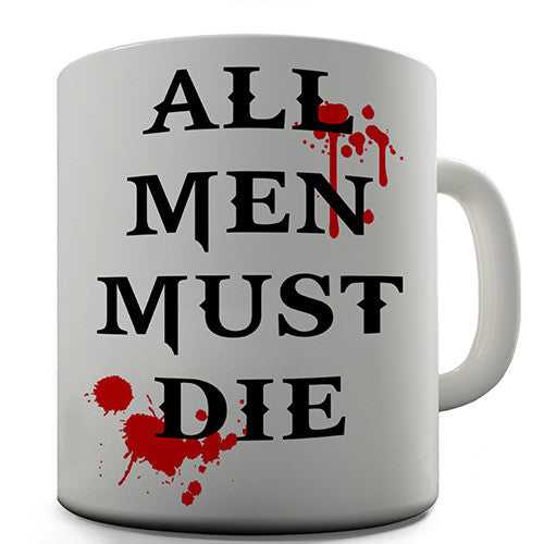 All Men Must Die Novelty Mug