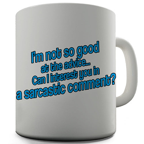 Can I Interest You In A Sarcastic Comment Novelty Mug