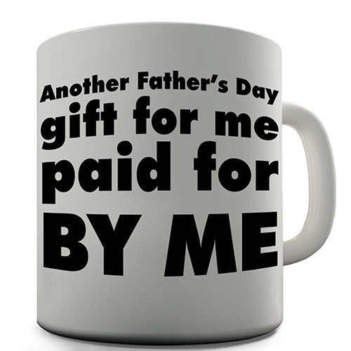 Another Fathers Day Gift Novelty Mug