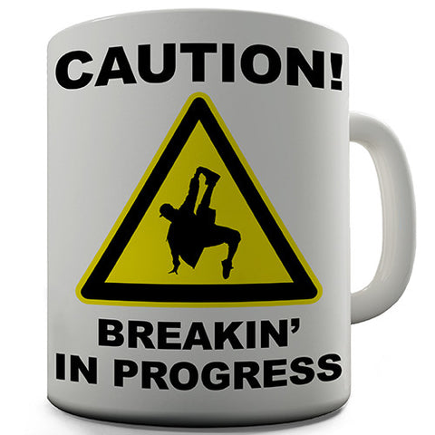 Caution Breakin In Progress Novelty Mug