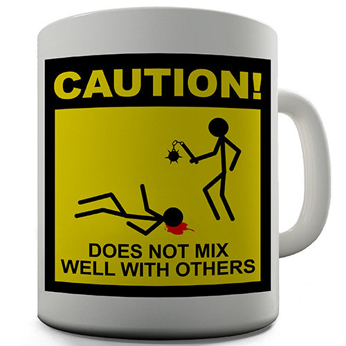 Does Not Mix With Others Novelty Mug