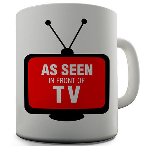 As Seen In Front Of TV Novelty Mug