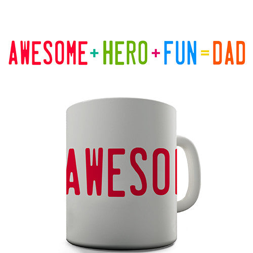 Awesome Plus Hero Plus Fun = Dad Novelty Mug