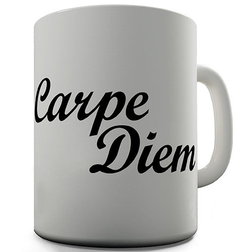 Carpe Diem Novelty Mug
