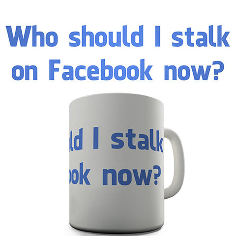 Stalk On Facebook Novelty Mug