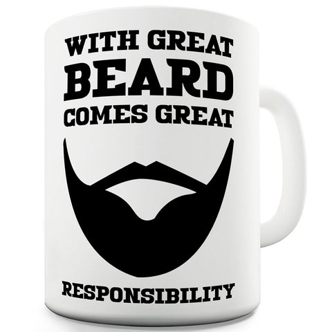 With Great Beard Comes Great Responsibility Novelty Mug