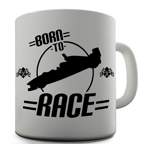 Born To Race Novelty Mug