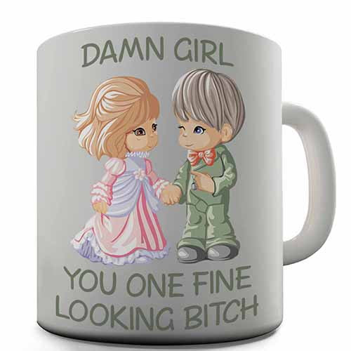 Damn Girl You Fine Novelty Mug