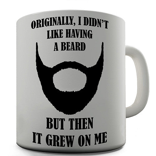 A Beard Grew On Me Novelty Mug