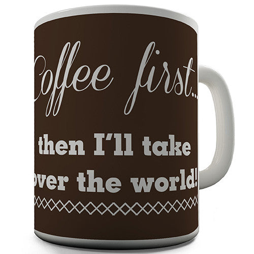 Coffee First Novelty Mug
