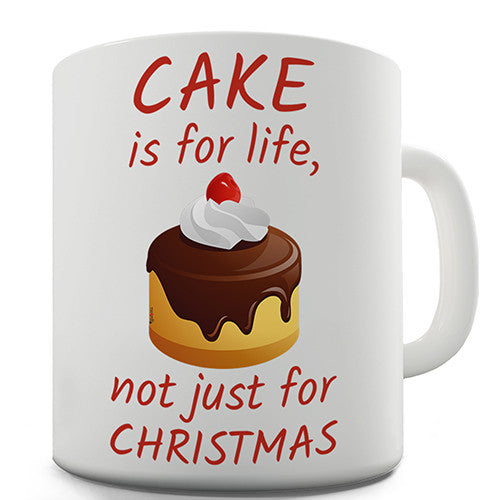 Cake Is For Life Novelty Mug