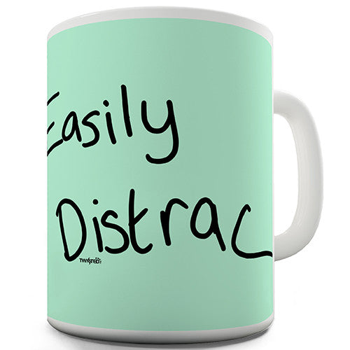 Easily Distracted Novelty Mug