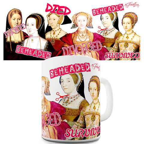 The Wives Of Henry VIII Funny Mug