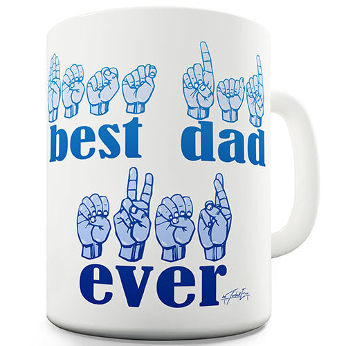 Best Dad Ever In Sign Language Novelty Mug