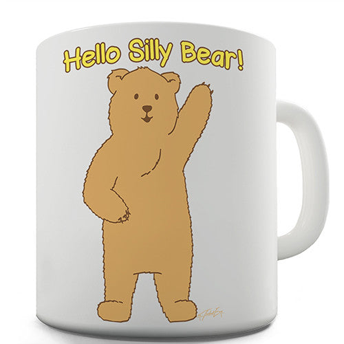 Hello Silly Bear Novelty Mug