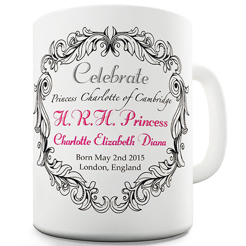 Celebrate Royal Baby Princess Charlotte Novelty Mug