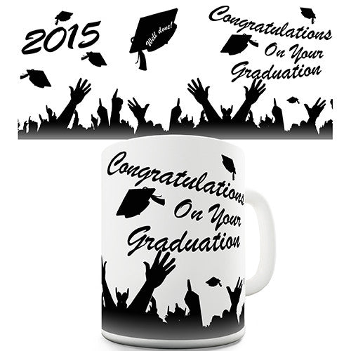 Congratulations 2015 Graduation Novelty Mug