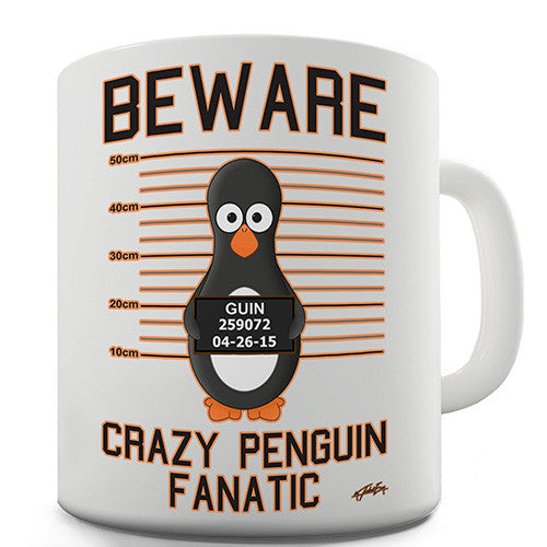 Beware Of The Crazy Penguin Novelty Mug