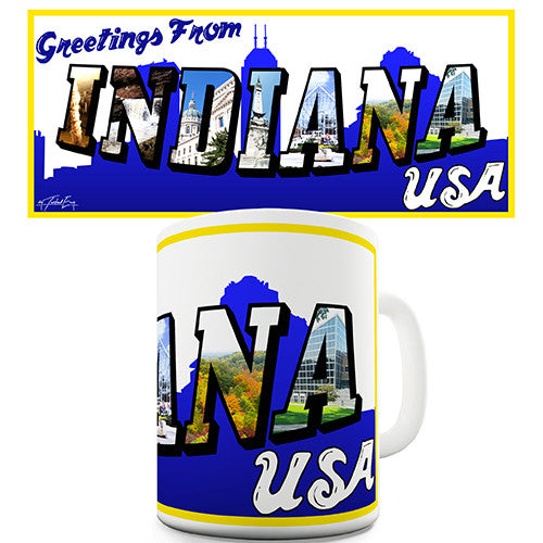 Greetings From Indiana Novelty Mug
