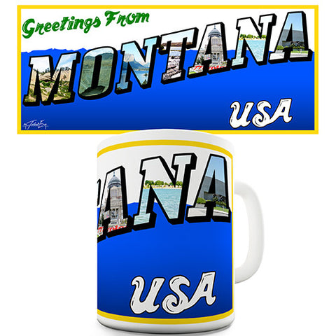 Greetings From Montana Novelty Mug