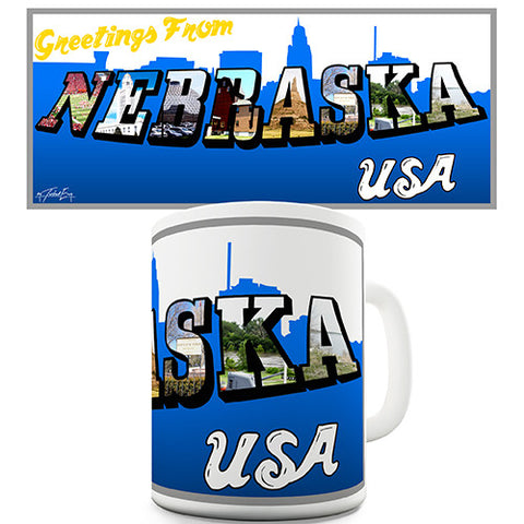 Greetings From Nebraska Novelty Mug
