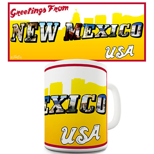 Greetings From New Mexico Novelty Mug