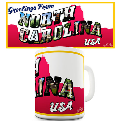 Greetings From North Carolina Novelty Mug