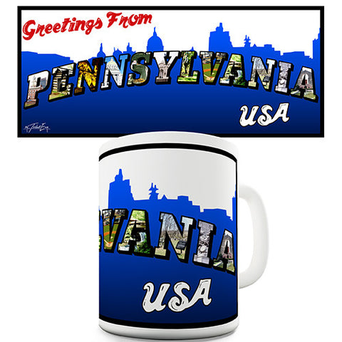 Greetings From Pennsylvania Novelty Mug