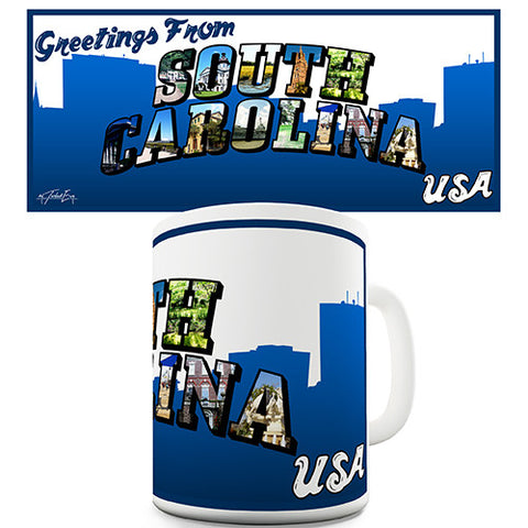 Greetings From South Carolina Novelty Mug