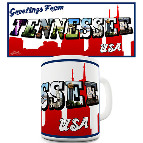 Greetings From Tennessee Novelty Mug