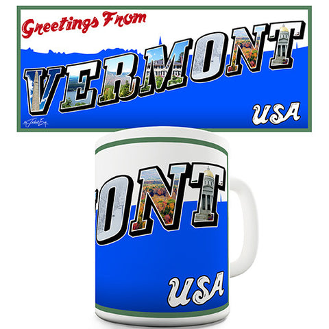 Greetings From Vermont Novelty Mug