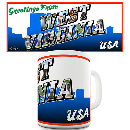 Greetings From West Virginia Novelty Mug