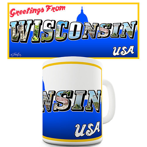 Greetings From Wisconsin Novelty Mug