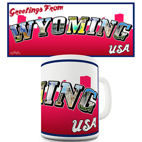 Greetings From Wyoming Novelty Mug