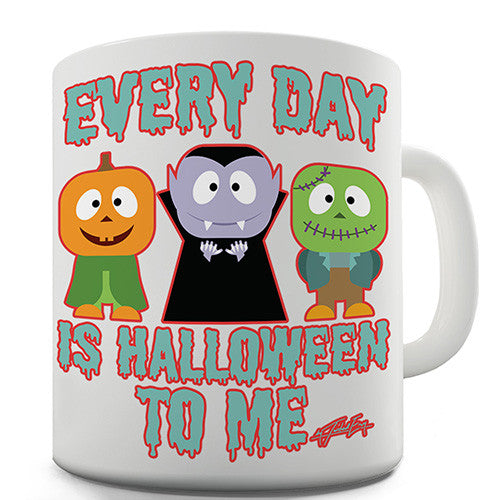 Everyday Is Halloween Novelty Mug
