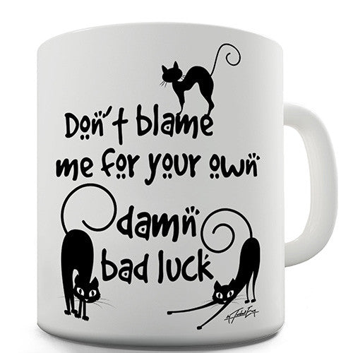 Black Cat Don't Blame Me Novelty Mug
