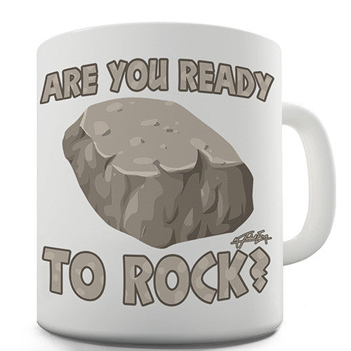 Are You Ready To Rock Funny Mug
