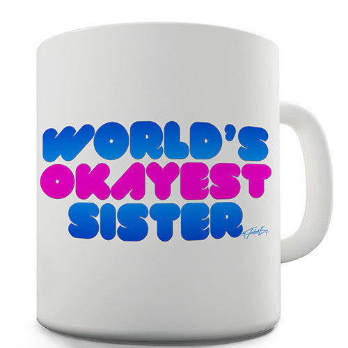 World's Okayest Sister Novelty Mug