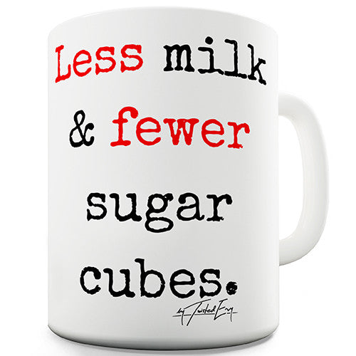 Less Milk & Fewer Sugar Grammar Novelty Mug