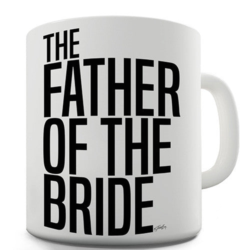 The Father Of The Bride Bold Novelty Mug