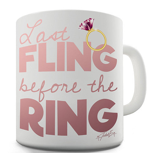 Last Fling Before The Ring Novelty Mug